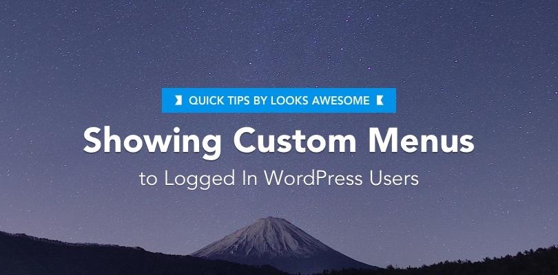 Showing Custom Menus Logged WordPress Users